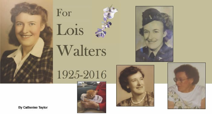 For Lois Walters 1925 - 2016